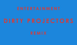 Phoenix-Entertainment-Dirty-Projectors-Remix (1)
